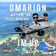 Omarion - I'm Up (Tags) Feat. Kid Ink & French Montana
