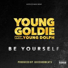 Young Goldie - Be Yourself Feat. Young Dolph
