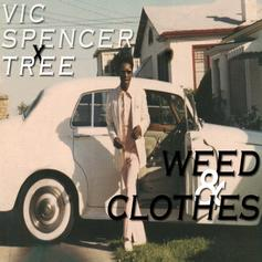 Vic Spencer & Tree - Weed & Clothes