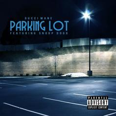 Gucci Mane - Parking Lot Feat. Snoop Dogg