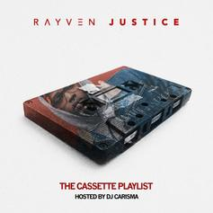 Rayven Justice - The Casette Playlist (Hosted By DJ Carisma)