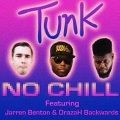 TunK - No Chill Feat. Jarren Benton & Drazah Backwards
