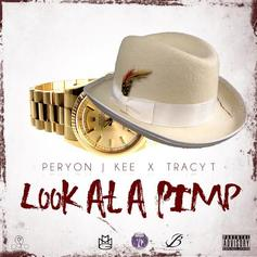 Peryon J Kee - Look At A Pimp Feat. Tracy T