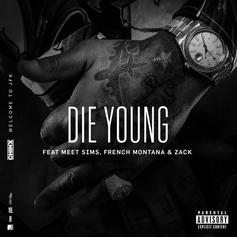 Chinx - Die Young Feat. MeetSims, French Montana & Zack