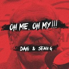 DJ Dahi & Sean G - Oh Me, Oh My!!! (Off The Rip Remix)