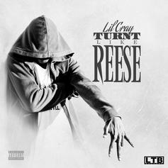 Lil Cray - Turnt Like Reese