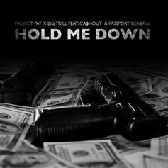 Project Pat & Big Trill - Hold Me Down Feat. Ca$h Out