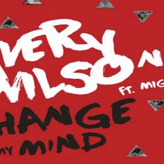 Avery Wilson - Change My Mind Feat. Migos