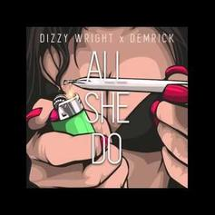 Dizzy Wright & Demrick - All She Do
