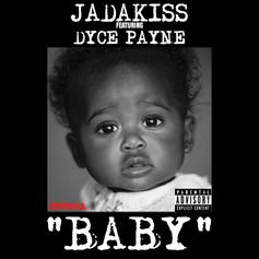 Jadakiss - Baby Feat. Dyce Payne (Prod. By Scram Jones)