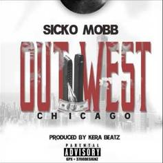Sicko Mobb - Out West Chicago
