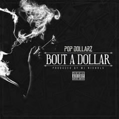 Pop Dollarz - Bout A Dollar