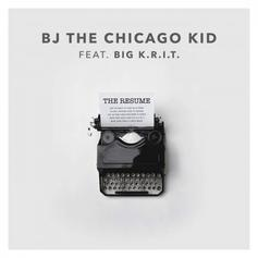 BJ The Chicago Kid - The Resume Feat. Big K.R.I.T.