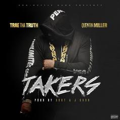 Trae Tha Truth - Takers Feat. Quentin Miller