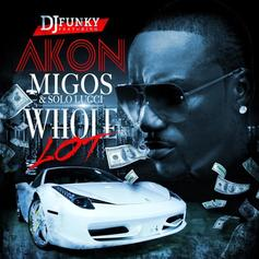 DJ Funky - Whole Lot Feat. Akon, Migos & Solo Lucci