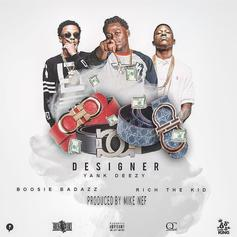 Rich The Kid, Boosie Badazz & Yank Deezy - Designer