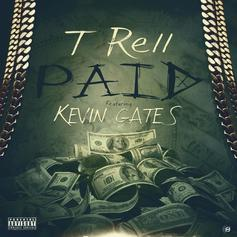 T-Rell - Paid Feat. Kevin Gates