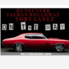 DJ Necterr & Tasman Holloway - On The Way Feat. Tory Lanez
