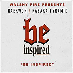 Walshy Fire - Be Inspired Feat. Raekwon & Kabaka Pyramid