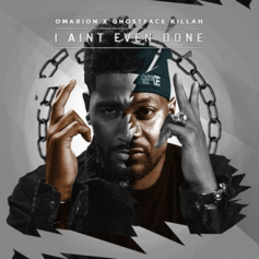 Omarion - I Ain't Even Done (CDQ) Feat. Ghostface Killah (Prod. By Knxwledge)