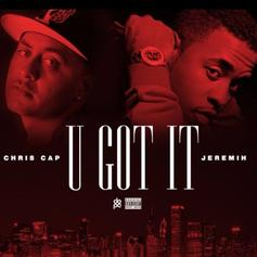 Chris Cap - U Got It Feat. Jeremih