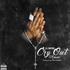 Lil Wayne - Cry Out (Amen) (Prod. By StreetRunner)