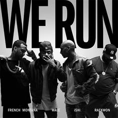 iSHi - We Run Feat. French Montana, Raekwon & Wale
