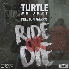 Turtle No Joke - Ride Or Die Feat. Preston Harris