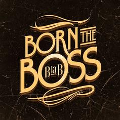 B La B - Born The Boss