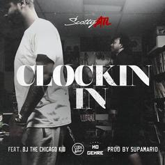 Scotty ATL - Clockin In Feat. BJ The Chicago Kid