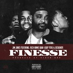 Jim Jones - Finesse Feat. Rich Homie Quan, A$AP Ferg & Desiigner