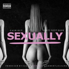 Ca$h Out - Sexually Feat. PartyNextDoor