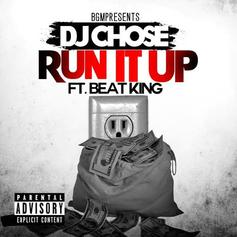 DJ Chose - Run It Up Feat. BeatKing