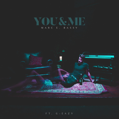 Marc E. Bassy - You & Me Feat. G-Eazy