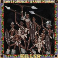Consequence - Killer Feat. Brand Nubian