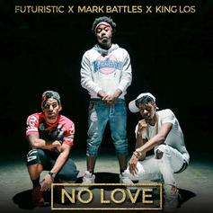 Mark Battles - No Love Feat. Futuristic & King Los (Prod. By No I.D. & J.Cuse)