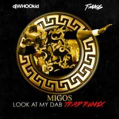 Migos - Look At My Dab (T-Mass & DJ Whoo Kid Remix)