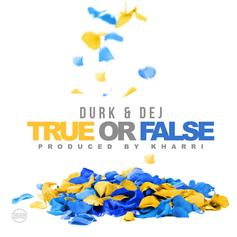 Lil Durk - True Or False Feat. DeJ Loaf