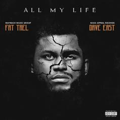 FAT TREL - All My Life Feat. Dave East
