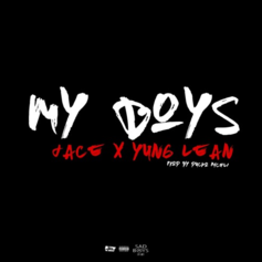 Jace - My Boys Feat. Yung Lean (Prod. By Ducko McFli)