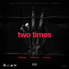 Famous Dex - 2 Times (Remix) Feat. Wiz Khalifa & Rich The Kid