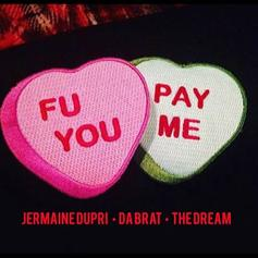 Jermaine Dupri - F U Pay Me [Tags] Feat. Da Brat & The-Dream