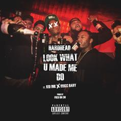 Hardhead - Look What U Made Me Do Feat. Kid Ink & Bricc Baby