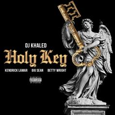 DJ Khaled - Holy Key Feat. Kendrick Lamar, Big Sean & Betty Wright