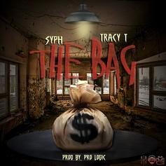 SYPH - The Bag Feat. Tracy T (Prod. By Pro Logic)