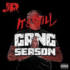 JR - It's Still Gang Season