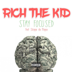 Rich The Kid - Stay Focused Feat. Skippa Da Flippa