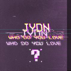 JYDN - Who Do You Love?