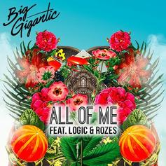 Big Gigantic - All Of Me Feat. Logic & Rozes