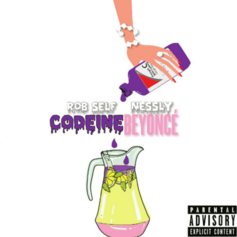 Rob Self - Codeine Beyoncé Feat. Nessly